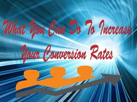 What You Can Do To Increase Your Conversion Rates