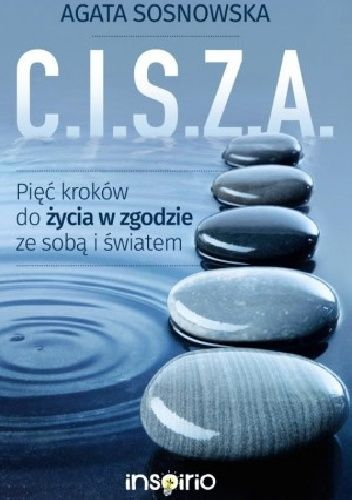 Okładka książki C.I.S.Z.A. Pięć kroków do życia w zgodzie ze sobą i światem
