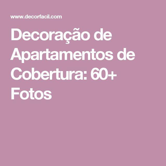 Decoração de Apartamentos de Cobertura: 60+ Fotos
