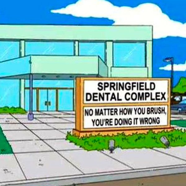 Elis Dirty Jokes Dentist: Springfield Dental Complex: No Matter How You Brush You're