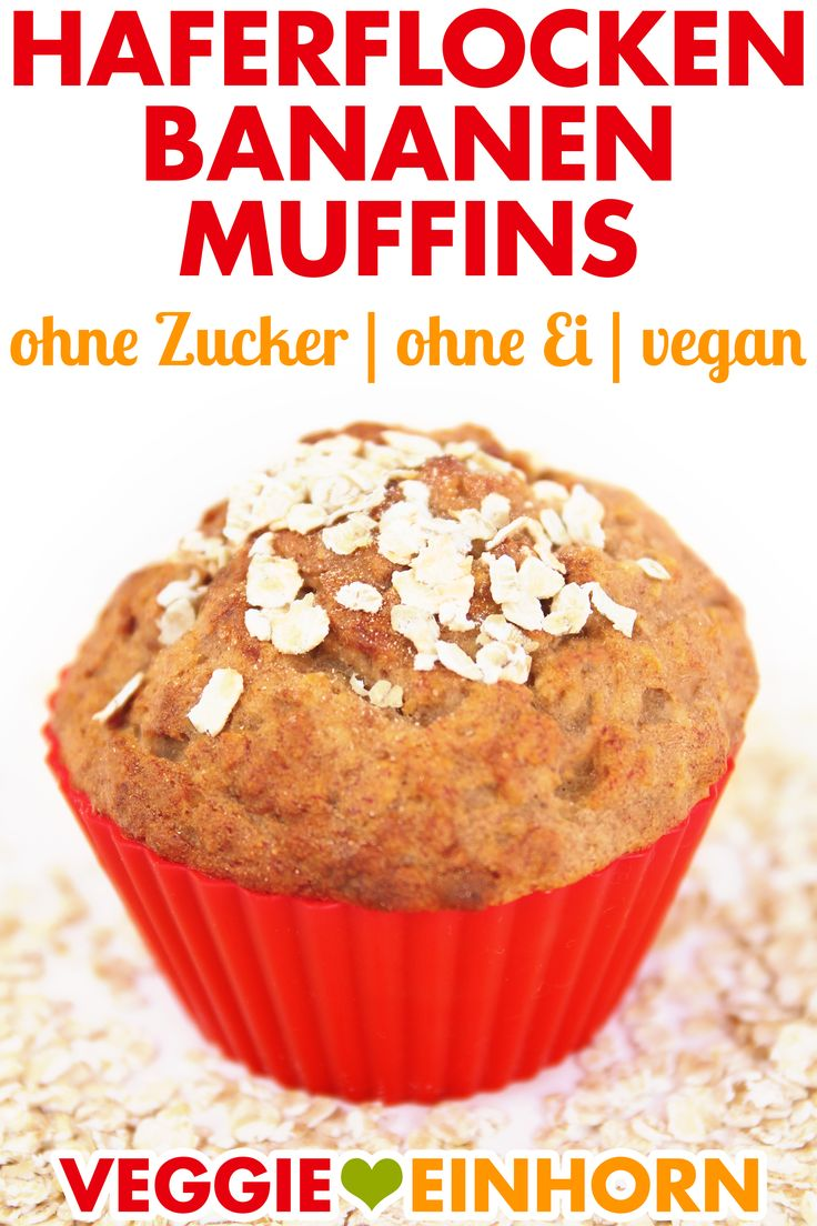 Vegane Bananenmuffins mit Haferflocken   – Vegan backen