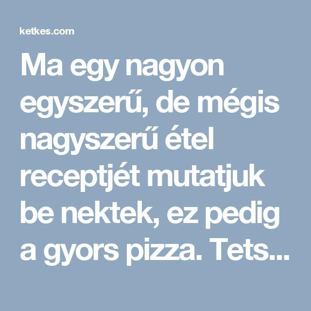 Ma egy nagyon egyszerű, de mégis nagyszerű étel receptjét mutatjuk be nektek, ez pedig a gyors pizza. Tetszés szerint tehetünk rá akármilyen feltétet, nálunk a kolbászos a kedvenc!  Hozzávalók:     4 evőkanál tejföl,   4 evőkanál majonéz,   2