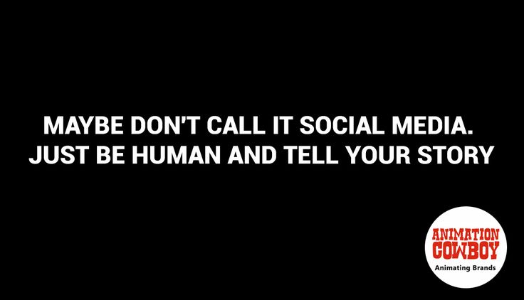 Maybe don't call it social media. Just be human and tell your story.