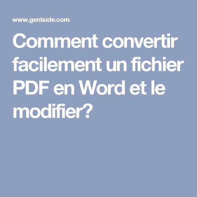 Comment convertir facilement un fichier PDF en Word et le modifier?