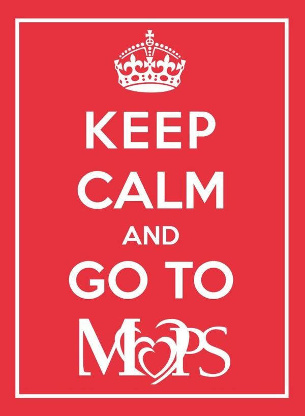 Keep calm and go to MOPS (I love volunteering at MOPPETS)