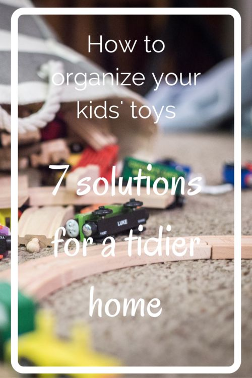 How to organize your kids' toys - 7 solutions for a tidier home - Colleke Creations
