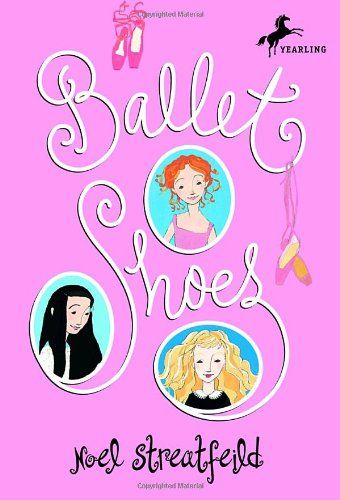 Ballet Shoes (The Shoe Books) by Noel Streatfeild. I loved  this series of books as a little girl!