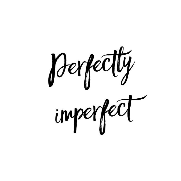 Perfectly imperfect....L.Loe