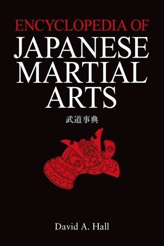 Encyclopedia of Japanese Martial Arts by David A. Hall. Save 38 Off!. $37.14