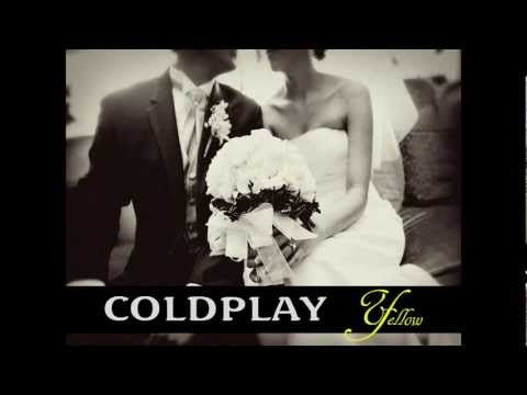 Coldplay - Yellow (Wedding Version) yep i think this is it for me to walk down isle