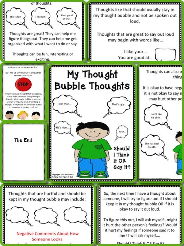 "Improve Perspective Taking Skills With: Thought Bubble Thoughts  This is a social story about keeping potentially hurtful thoughts in your ""thought bubble"" vs. speaking them out loud. Some children benefit from explicit teaching of this important skill. Read this story and talk about why it is so important to think about what you say and make decisions about what you should or should not say."