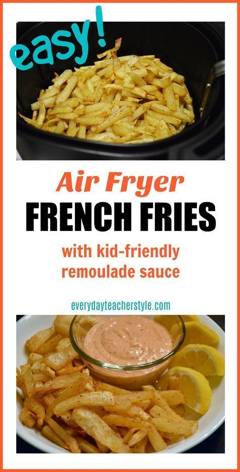 Air Fryer French Fries recipe! Easy and yummy. Also includes a recipe for kid-friendly remoulade dipping sauce! Everyday Teacher Style #airfryer #frenchfries #recipe #recipe #airfryerrecipes #remoulade #frysauce #dippingsauce #dip #healthy #healthyrecipes #airffryerrecipe #everydayteacherstyle