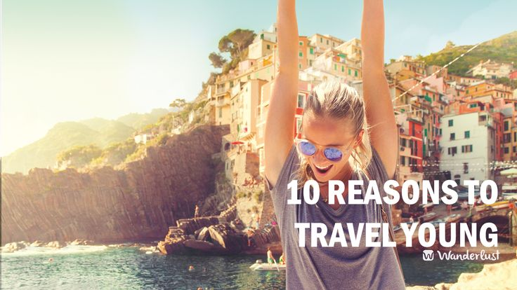 10 reasons to travel young