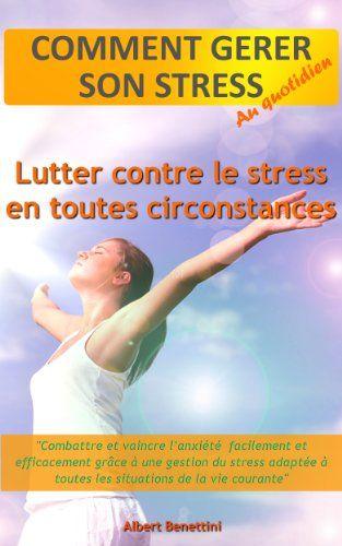 COMMENT GÉRER SON STRESS AU QUOTIDIEN: LUTTER CONTRE LE S... https://www.amazon.fr/dp/B0081GD7G4/ref=cm_sw_r_pi_dp_uRkoxbDMXS6T0