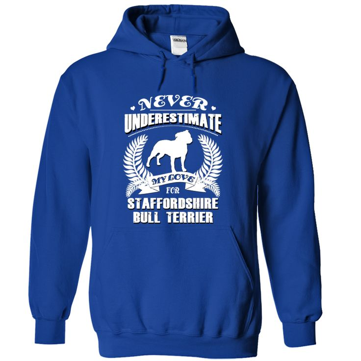 If you love Staffordshire Bull Terrier then you need this shirt!  Tag & share with your friends/family who may be interested in this.  - More color options!!  - Exclusive T-Shirt/Hoodie - This is a limited edition - Not sold in stores  -  - Made in USA - shipping worldwide  - Guaranteed safe checkout: PAYPAL VISA MASTERCARD