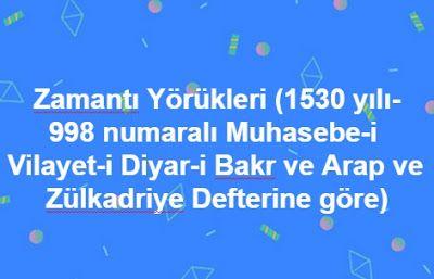 Zamantı Yörükleri (1530 yılı-998 numaralı Muhasebe-i Vilayet-i Diyar-i Bakr ve Arap ve Zülkadriye Defterine göre)