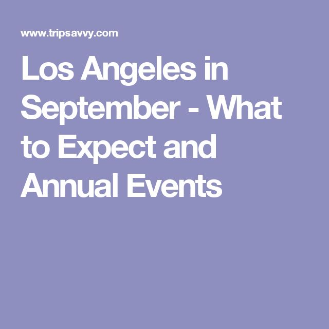 Los Angeles in September - What to Expect and Annual Events
