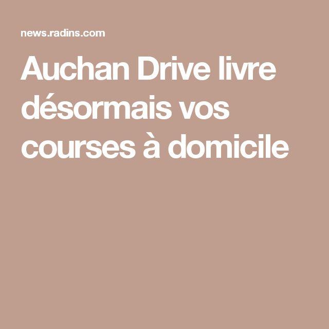 Auchan Drive livre désormais vos courses à domicile
