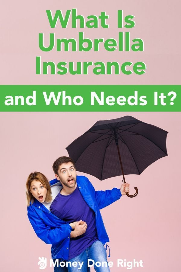 What Is Umbrella Insurance And Do I Need A Policy In 2020
