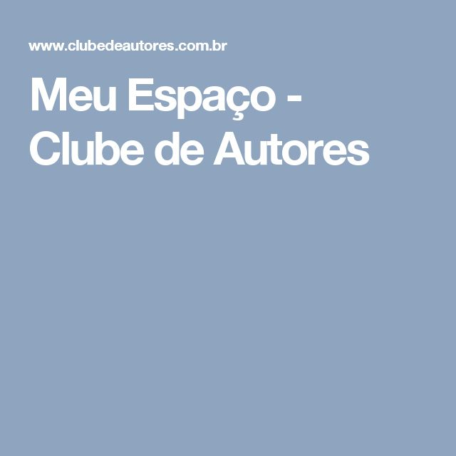Meu Espaço - Clube de Autores