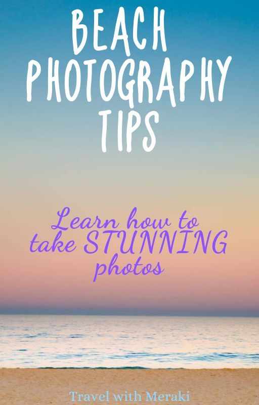 How to take stunning beach photos: 5 easy photography tips. – Caroline Guntur – Organizing Your Photos + Memories