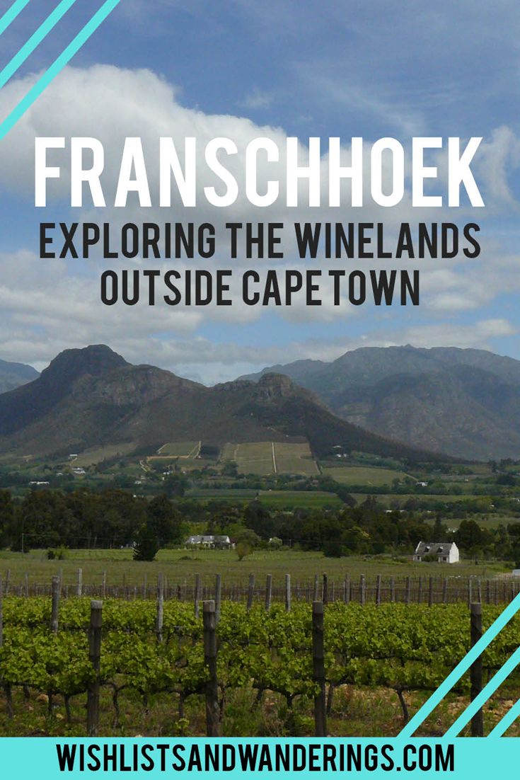 A road trip to the winelands: exploring Franschhoek and beyond   From wine farms, gourmet food and charm to French history, this small town a short drive from Cape Town is a great choice when travelling in South Africa   www.wishlistsandwanderings.com