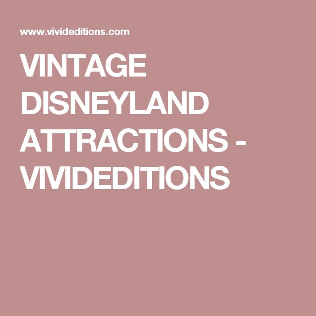 VINTAGE DISNEYLAND ATTRACTIONS - VIVIDEDITIONS
