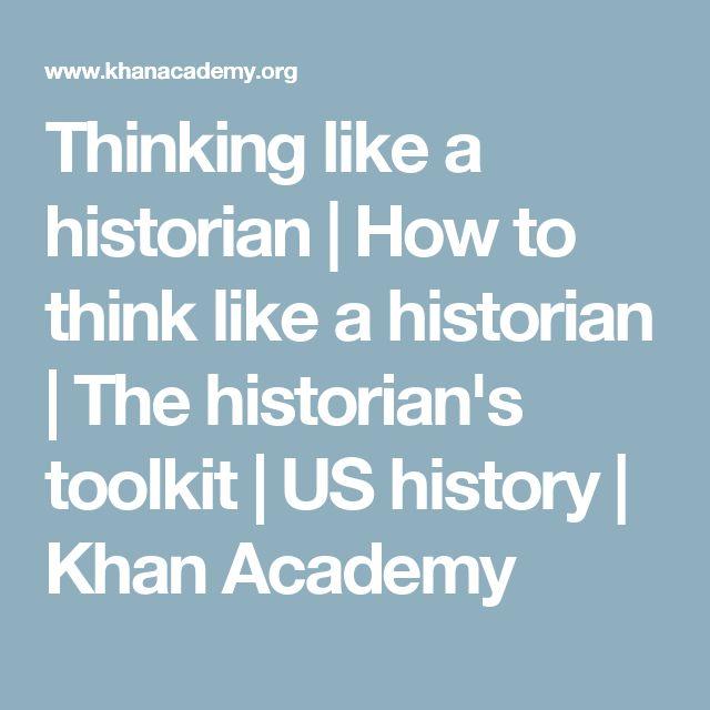 Thinking like a historian | How to think like a historian | The historian's toolkit | US history | Khan Academy
