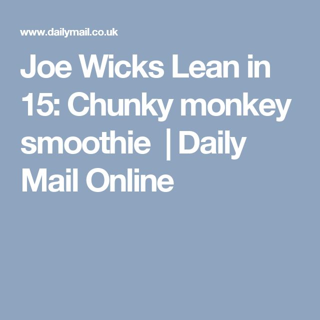 Joe Wicks Lean in 15: Chunky monkey smoothie | Daily Mail Online