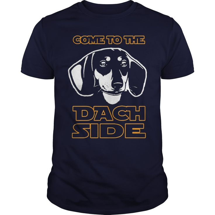 Come To The DACH SIDE T-Shirts #gift #ideas #Popular #Everything #Videos #Shop #Animals #pets #Architecture #Art #Cars #motorcycles #Celebrities #DIY #crafts #Design #Education #Entertainment #Food #drink #Gardening #Geek #Hair #beauty #Health #fitness #History #Holidays #events #Home decor #Humor #Illustrations #posters #Kids #parenting #Men #Outdoors #Photography #Products #Quotes #Science #nature #Sports #Tattoos #Technology #Travel #Weddings #Women