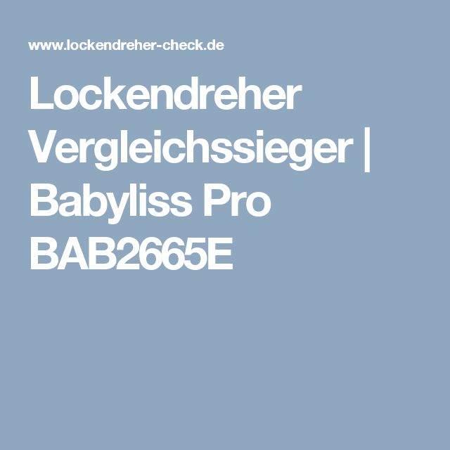 Lockendreher Vergleichssieger | Babyliss Pro BAB2665E