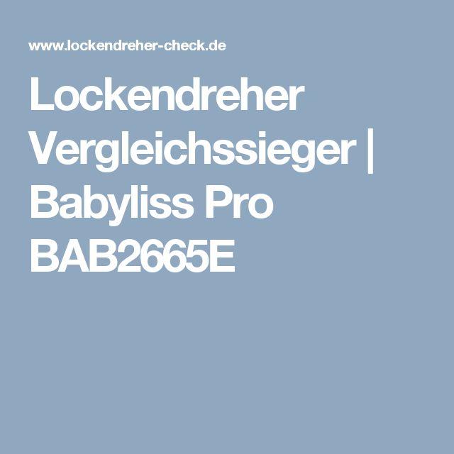 Lockendreher Vergleichssieger   Babyliss Pro BAB2665E