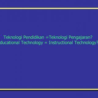Teknologi Pendidikan =Teknologi Pengajaran?(Educational Technology = Instructional Technology?)   What is Educational Technology?Rowntree (1982):Education. http://slidehot.com/resources/bab1-unit-1-definisi-te-knologi-pendidikan.62596/