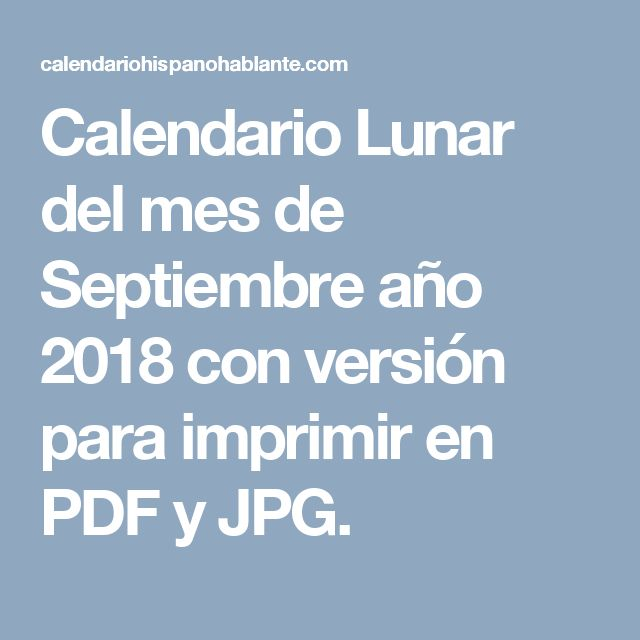 Calendario Lunar del mes de Septiembre año 2018 con versión para imprimir en PDF y JPG.