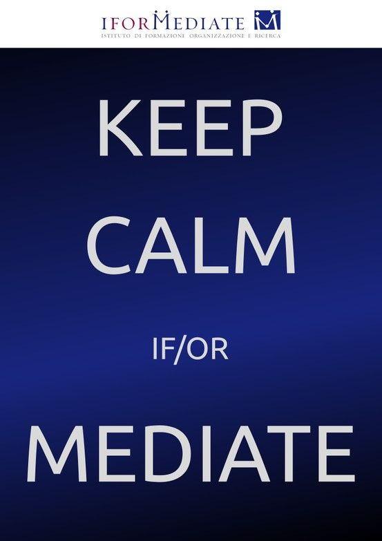 Keep Calm if/or Mediate