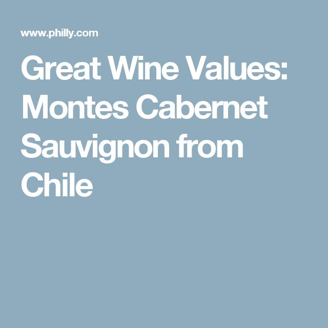 Great Wine Values: Montes Cabernet Sauvignon from Chile