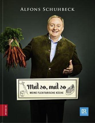 Mal so, mal so - Meine flexitarische Küche von Alfons Schuhbeck, Zabert Sandmann Verlag 2016, ISBN-13: 978-3898835947