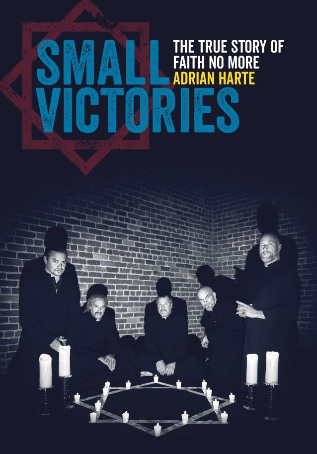 Faith No More Book Small Victories The True Story Of Faith No More Due In September Blabbermouth Net True Stories Faith Small Victories