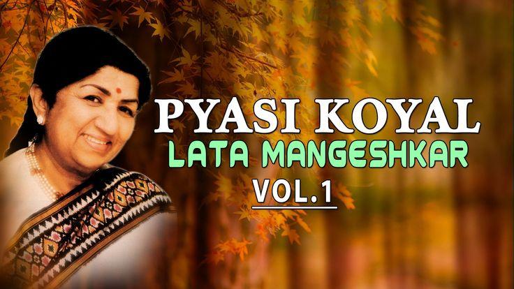 Pyasi Koyal - Lata Mangeshkar Hit Songs (Vol.1) Jukebox (Audio)   Bollyw...