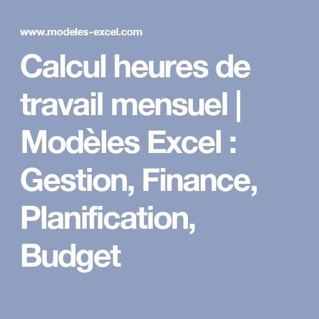 Calcul heures de travail mensuel   Modèles Excel : Gestion, Finance, Planification, Budget