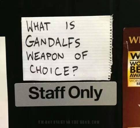 This is dumb... Gandalf wields a staff AND Glamdring, plebeians.
