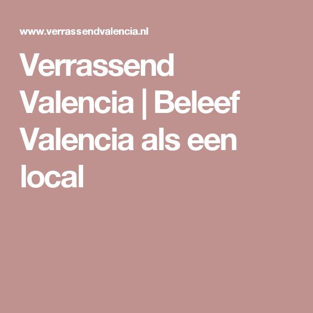 Verrassend Valencia | Beleef Valencia als een local