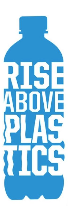 Rise Above Plastics  Mission: To reduce the impacts of plastics in the marine environment by raising awareness about the dangers of plastic pollution and by advocating for a reduction of single-use plastics and the recycling of all plastics.