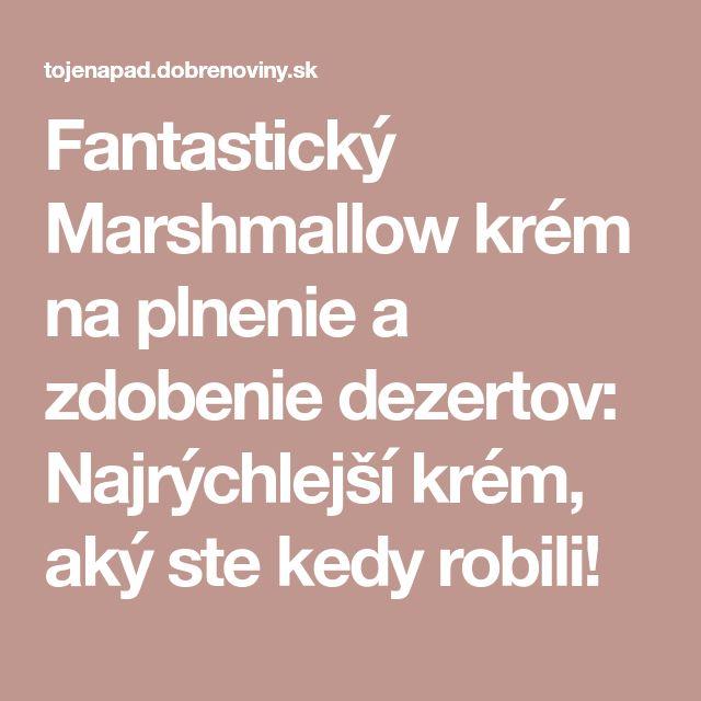 Fantastický Marshmallow krém na plnenie a zdobenie dezertov: Najrýchlejší krém, aký ste kedy robili!