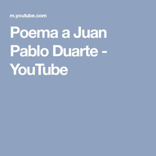 Poema  a Juan Pablo Duarte - YouTube