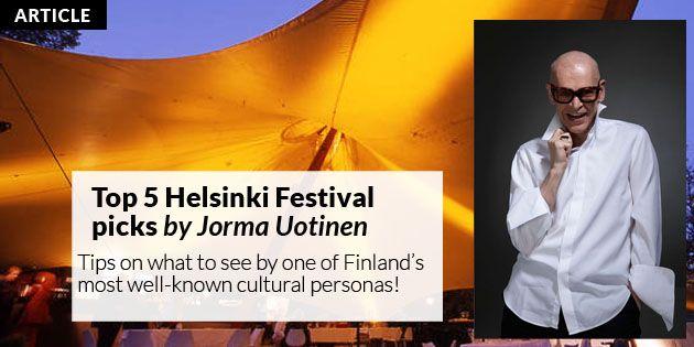 Jorma Uotinen's Five Best Picks – Helsinki Festival | Helsinki This Week