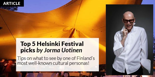 Jorma Uotinen's Five Best Picks – Helsinki Festival | Helsinki This Week