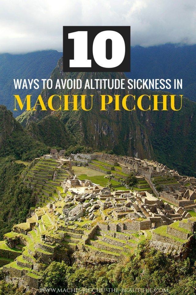 10 ways to avoid Altitude sickness in Machu Picchu. All in all Machu Picchu elevation is not that high, only 2,400 meters, but altitude sickness can still be a problem in Peru's world wonder. Click for more information.