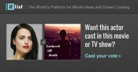 Katie McGrath as Elizabeth. in Enslaved till death? Support this movie proposal or make your own on The IF List.