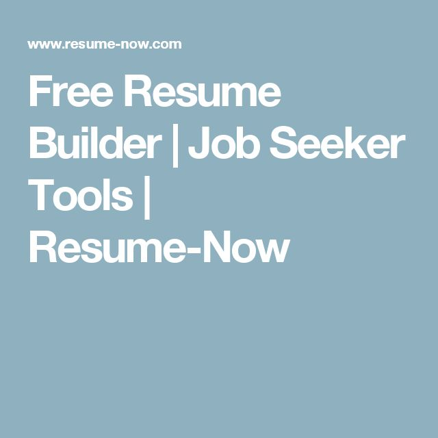 Free Resume Builder | Job Seeker Tools | Resume Now